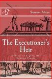The Executioner's Heir, Susanne Alleyn, 1492306797