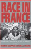 Race in France : Interdisciplinary Perspectives on the Politics of Difference, Herrick Chapman, Laura Levine Frader, 1571816798