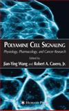 Polyamine Cell Signaling : Physiology, Pharmacology, and Cancer Research, , 1617376795
