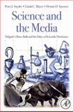 Science and the Media : Delgado's Brave Bulls and the Ethics of Scientific Disclosure, Snyder, Peter J. and Mayes, Linda C., 012373679X