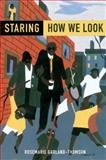 Staring : How We Look, Garland-Thomson, Rosemarie, 0195326792