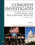 Congress Investigates Set : A Critical and Documentary History, Byrd, Robert C. and Bruns, Roger A., 0816076790