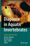 Diapause in Aquatic Invertebrates : Theory and Human Use, Alekseev, V. R. and De Stasio, Bart, 1402056796