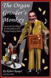 The Organ Grinder's Monkey, Robert Rangel Hui and Steve, 1483626792
