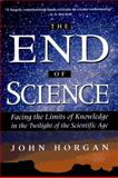 The End of Science, John Horgan, 0201626799