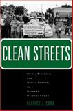 Clean Streets : Crime, Disorder and Social Control in a Chicago Neighborhood, Carr, Patrick J., 0415946794