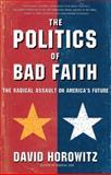 The Politics of Bad Faith, David Horowitz, 0684856794