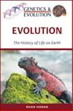 Evolution : The History of Life on Earth, Hodge, Russ, 0816066795