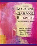 Managing Classroom Behaviors : A Reflective Case-Based Approach, Kauffman, James M. and Pullen, Patricia L., 0137056796