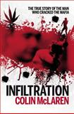 Infiltration : The True Story of the Man Who Cracked the Mafia, McLaren, Colin, 0522856799