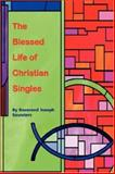 The Blessed Life of Christian Singles, Joseph Saunders, 0615156797