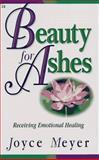 Belleza en Lugar de Cenizas : Como Recibir Sanidad Emocional, Meyer, Joyce, 0892746793
