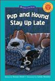 Pup and Hound Stay up Late, Susan Hood, 155337679X