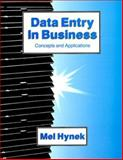 Data Entry in Business : Concepts and Applications, Hynek, Mel, 0070316791