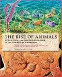 The Rise of Animals : Evolution and Diversification of the Kingdom Animalia, Fedonkin, Mikhail A. and Gehling, James G., 0801886791