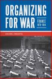 Organizing for War : France, 1870-1914, Chrastil, Rachel, 0807136794