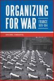 Organizing for War : France, 1870-1914, Chrastil, Rachel A., 0807136794