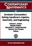 Symbolic Computation : Solving Equations in Algebra, Geometry, and Engineering, Ams-Ims-Siam Joint Summer Research Conference on Symbolic Computation, Edward L. Green, 0821826794