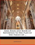 Area Book and Book of Reference to the Plan of the Parish Of, Anonymous, 1145246796