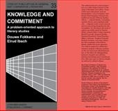 Knowledge and Commitment : A Problem-Oriented Approach to Literary Studies, Fokkema, Douwe W. and Ibsch, Elrud, 1556196792