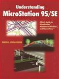 Understanding Microstation 95/Se : A Basic Guide to Microstation, Microstation Modeler, and Masterpiece, Coen-Brown, Karen L., 0137926804