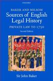 Baker and Milsom's Sources of English Legal History : Private Law to 1750, Baker, John, 0199546800