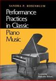 Performance Practices in Classic Piano Music : Their Principles and Applications, Rosenblum, Sandra P., 0253206804