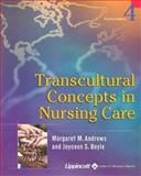 Transcultural Concepts in Nursing Care, Andrews, Margaret M. and Boyle, Joyceen, 0781736803