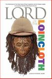 Lord of the Loincloth, Christopher Dow, 0979696801