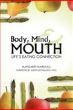 Body, Mind, and Mouth, Margaret Marshall, 1458206807