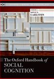 The Oxford Handbook of Social Cognition, , 0199396809