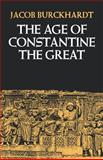 The Age of Constantine the Great, Burckhardt, Jacob, 0520046803