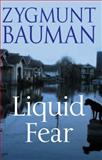 Liquid Fear, Bauman, Zygmunt, 0745636802