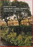John Bull's Other Homes : State Housing and British Policy in Ireland, 1883-1922, Fraser, Murray, 0853236801