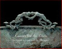 Games for the Gods : The Greek Athlete and the Olympic Spirit, Herrmann Jr., John J. and Kondoleon, Christine, 0878466800