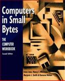 Computers in Small Bytes : The Computer Workbook, Joos, Irene and Smith, Marjorie J., 0887376800