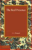 The Real Presence : Or the Localisation in Cultus of the Divine Presence, Bouquet, A. C., 1107426804