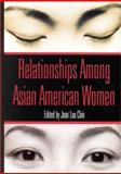 Relationships among Asian American Women, Chin, Jean Lau, 1557986800