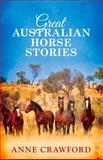 Great Australian Horse Stories, Anne Crawford, 1743316801