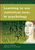 Learning to Use Statistical Tests in Psychology, Greene, Lord and Greene, Judith, 0335216803