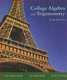College Algebra and Trigonometry, Richard D. Nation and Vernon C. Barker, 0618386807