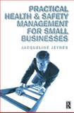 Practical Health and Safety Management for Small Businesses, Jeynes, Jacqueline, 0750646802