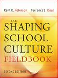 The Shaping School Culture Fieldbook, Peterson, Kent D. and Deal, Terrance E., 0787996807
