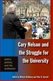 Cary Nelson and the Struggle for the University : Poetry, Politics, and the Profession, Rothberg, Michael, 0791476804