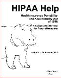 HIPAAHelp : Maintaining Records' Privacy and Security, Managing Risks, and Operating Ethically and Legally under HIPAA: a Compliance ToolKit for Psychotherapists, Zuckerman, Edward, 0972716807