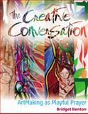The Creative Conversation, Bridget Benton, 0984456805
