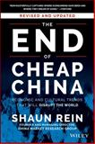 End of Cheap China : Economic and Cultural Trends That Will Disrupt the World, Shaun Rein, 1118926803