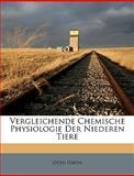 Vergleichende Chemische Physiologie Der Niederen Tiere, F&uuml and Otto rth, 1149236809