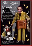 The Organ Grinder's Monkey, Robert Rangel Hui and Steve, 1483626806