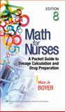 Math for Nurses : A Pocket Guide to Dosage Calculation and Drug Preparation, Boyer, Mary Jo, 1609136802